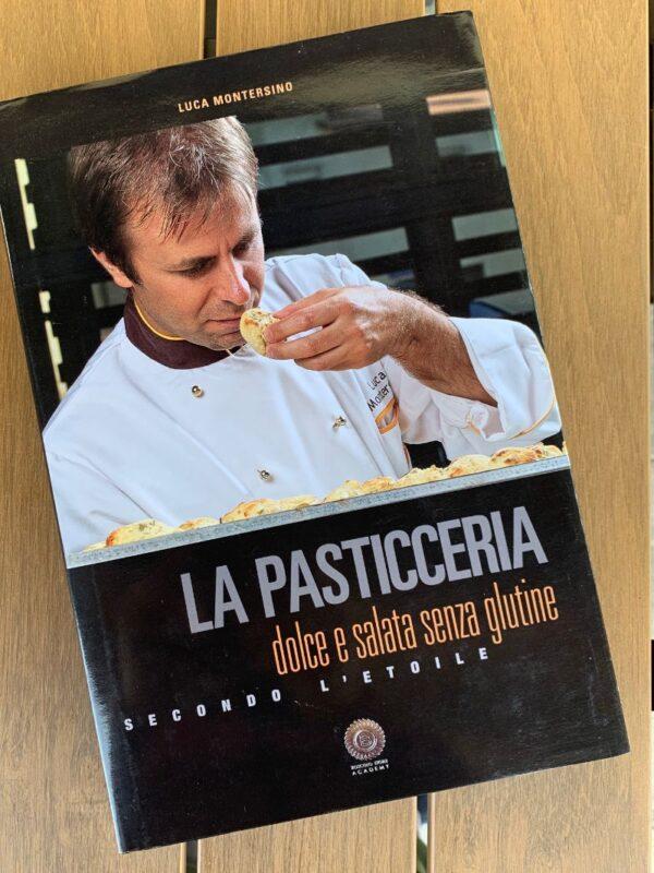 La pasticceria dolce e salata senza glutine - Luca Montersino Srl Contemporary Chef