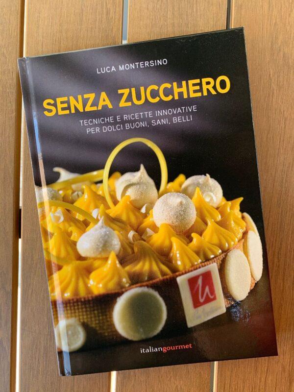 Senza zucchero - Luca Montersino Srl Contemporary Chef